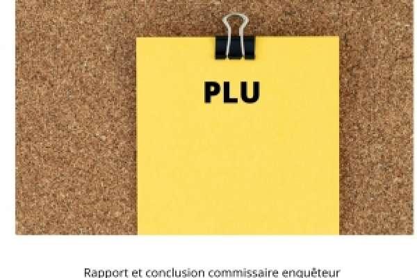 PLU Rapport, synthèse, mémoire et conclusions du commissaire enquêteur